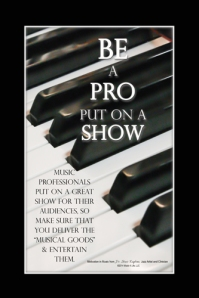 Be a Pro, Put on a Show