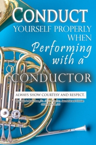 Conduct Yourself Properly when performing with a conductor
