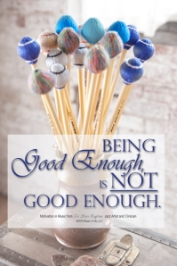 Being Good Enough is not good enough