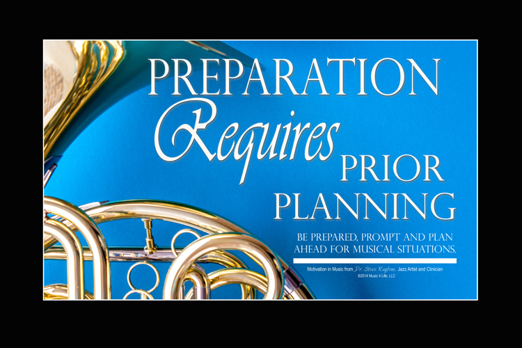 Preparation Requires Prior Planning - Music posters for band rooms and classrooms